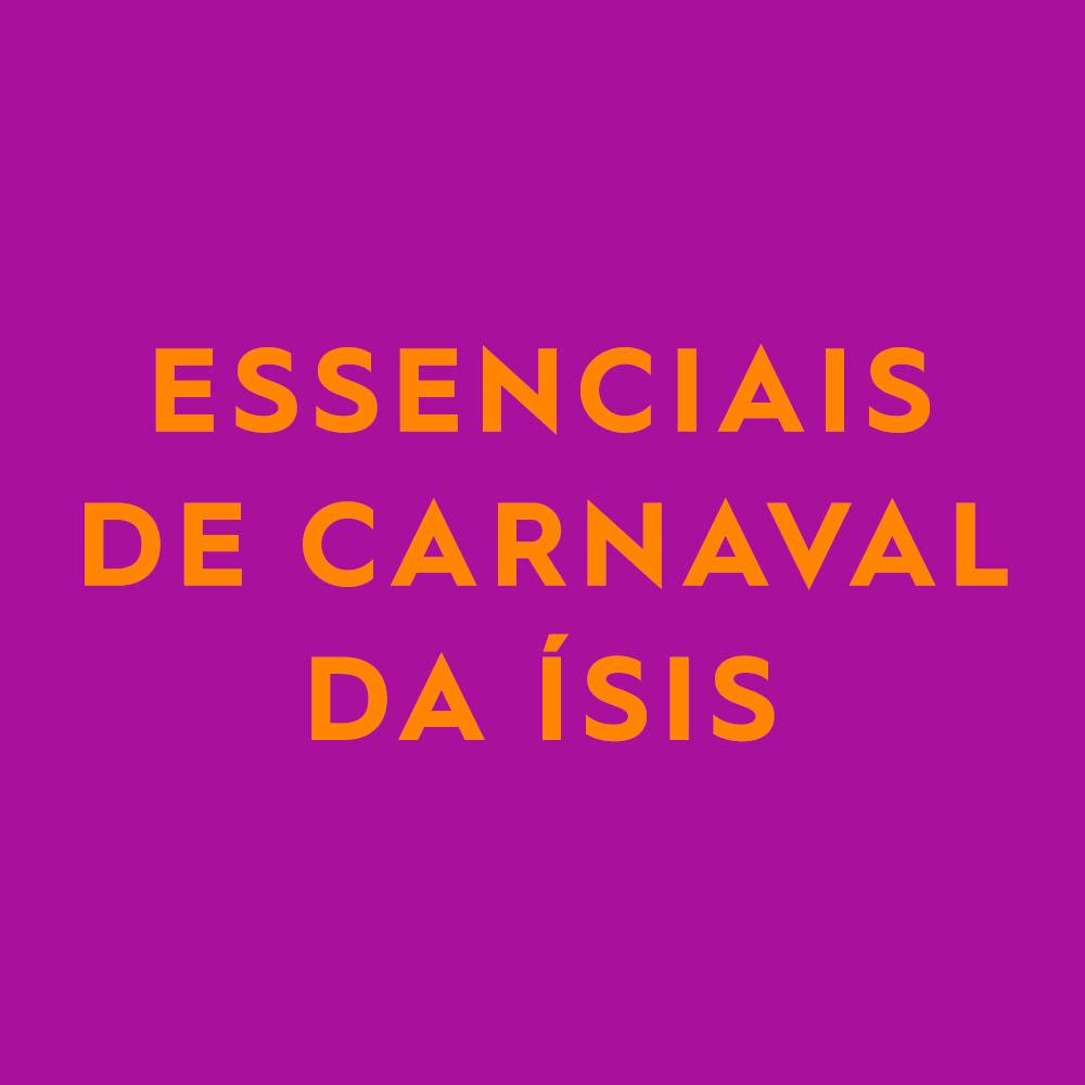 19.02_0000_ESSENCIAIS DE CARNAVAL DA ÍSIS.jpg