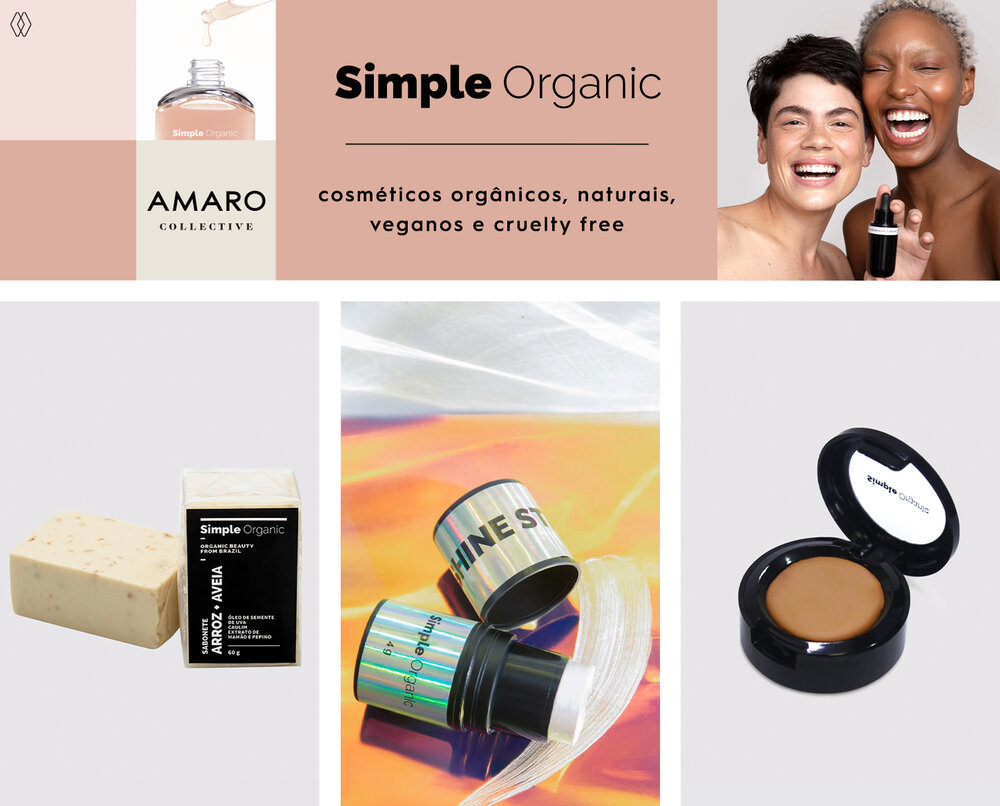 PRODUTOS:  Simple Organic sabonete facial ,  Simple Organic shine stick,   Simple Organic corretivo sólido.